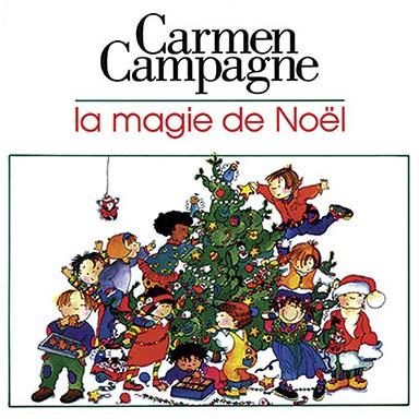 Carmen Campagne - La magie de Noël