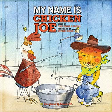 Trout Fishing in America - My Name is Chicken Joe
