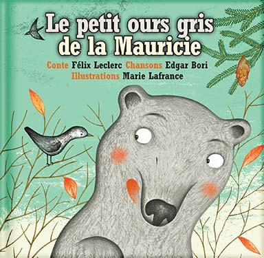 Edgar Bori - Le petit ours gris de la Mauricie