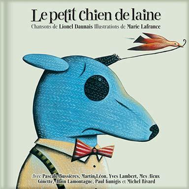 Lionel Daunais, Artistes divers - Le petit chien de laine