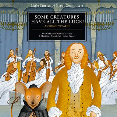 Colm Feore, I Musici de Montréal - Some Creatures Have All the Luck! (Antonio Vivaldi)