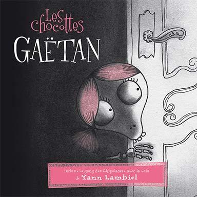 Gaëtan - Les chocottes