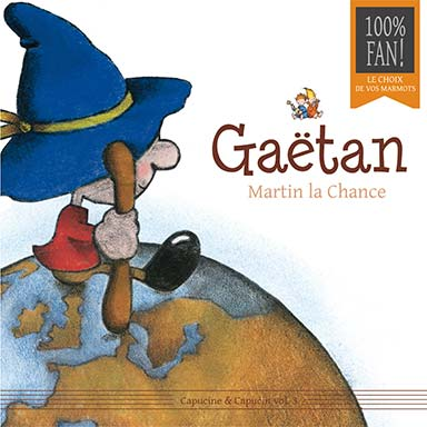 Gaëtan - Martin la chance