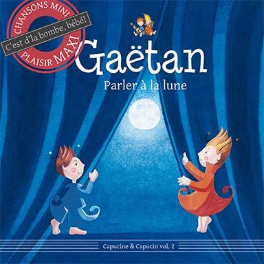 Gaëtan - Parler à la lune