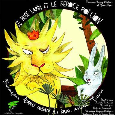 Véronique Lagny Delatour, Yasar Siper, O. de Rancourt, Guillaume Louis - Le rusé lapin et le féroce lion