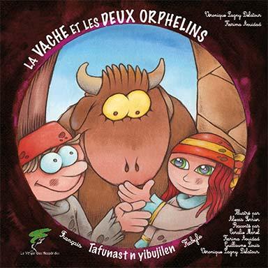 Véronique Lagny Delatour, Coralie Morel, Karima Aouidad, Guillaume Louis - La vache et les deux orphelins