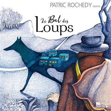 Patric Rochedy - Le bal des loups