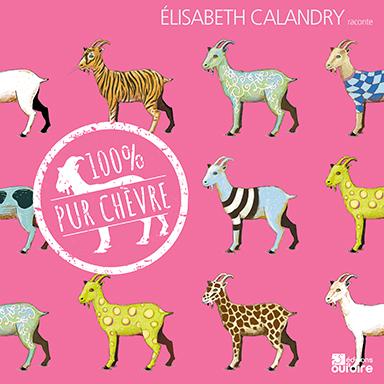 Elizabeth Calandry - 100% pur chèvre
