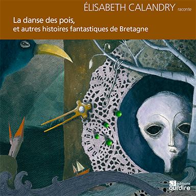 Elisabeth Calandry - La danse des pois