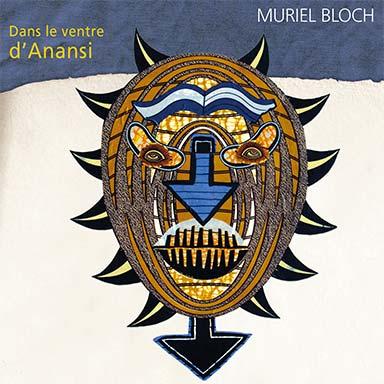 Muriel Bloch - Dans le ventre d'Anansi