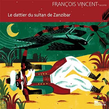 François Vincent - Le dattier du sultan de Zanzibar
