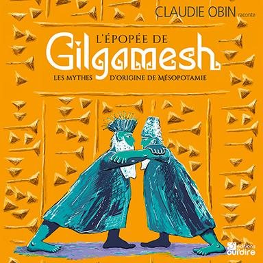 Claudie Obin - L'épopée de Gilgamesh