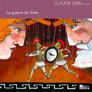 Claudie Obin - La guerre de Troie
