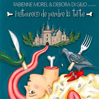 Fabienne Morel, Debora Di Gilio - Histoire(s) de perdre la tête