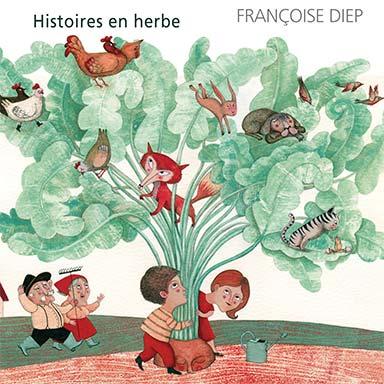Françoise Diep - Histoires en herbe