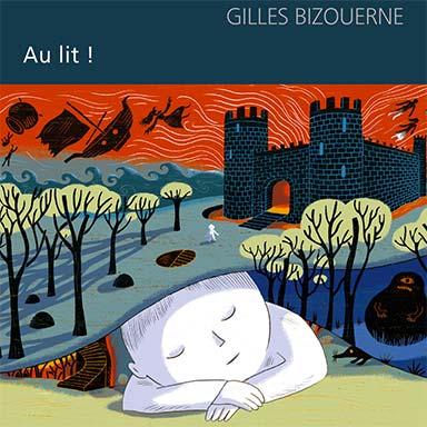 Gilles Bizouerne - Au lit !