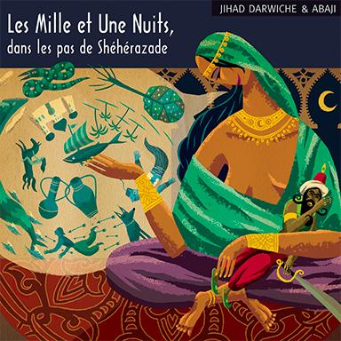 Jihad Darwiche - Les Mille et Une Nuits, dans les pas de Shéhérazade