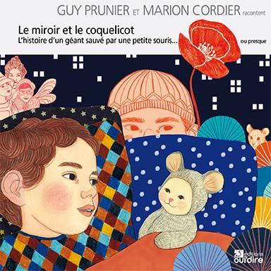 Guy Prunier, Marion Cordier - Le miroir et le coquelicot
