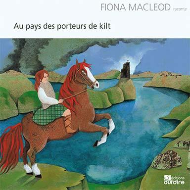 Fiona MacLeod - Au pays des porteurs de kilt