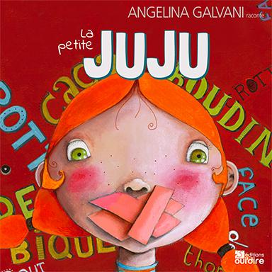 Angelina Galvani - La petite Juju
