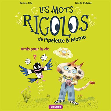 Fanny Joly - Pipelette et Momo : Amis pour la vie