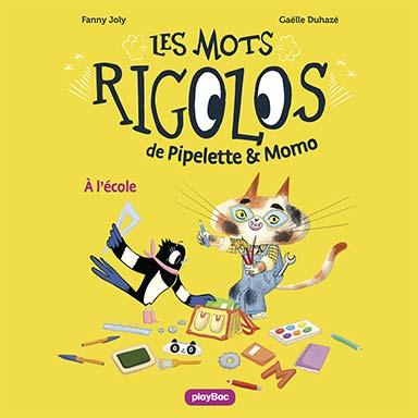 Fanny Joly - Pipelette et Momo : À l'école