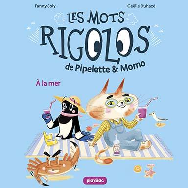Fanny Joly - Pipelette et Momo : À la mer