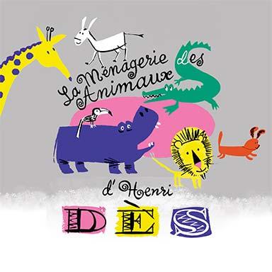 Henri Dès - La ménagerie des animaux