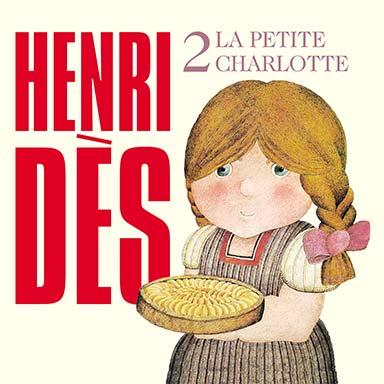 Henri Dès - La petite Charlotte