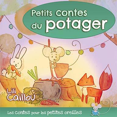 Lili Caillou - Contes du potager