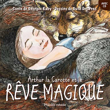 Georges Raby - Arthur la carotte et le rêve magique