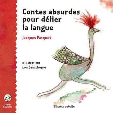 Jacques Pasquet - Contes absurdes pour délier la langue
