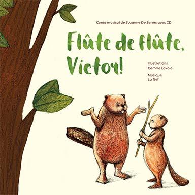 Suzanne De Serres - Flûte de flûte, Victor !