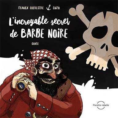 Franck Sylvestre - L'incroyable secret de Barbe Noire