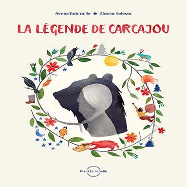 Renée Robitaille - La légende de Carcajou