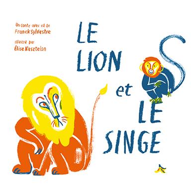 Franck Sylvestre - Le lion et le singe