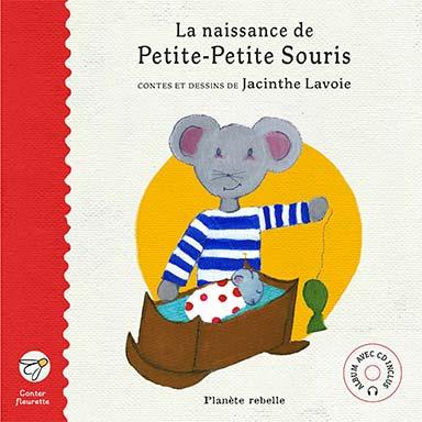 Jacinthe Lavoie - La naissance de Petite-Petite Souris