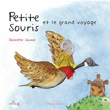 Jacinthe Lavoie - Petite Souris et le grand voyage