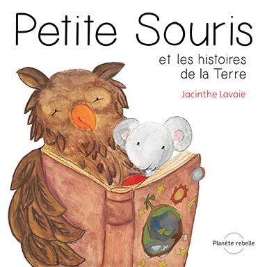 Jacinthe Lavoie - Petite Souris et les histoires de la Terre