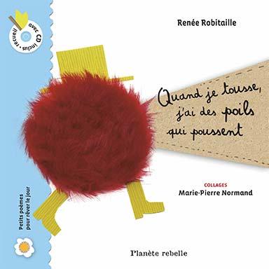Renée Robitaille - Quand je tousse, j'ai des poils qui poussent
