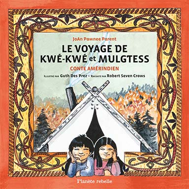 Joan Pawnee Parent, Robert Seven Crows - Le voyage de Kwé-Kwé et Mulgtess