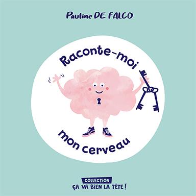 Pauline de Falco - Raconte-moi mon cerveau