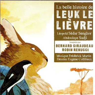 Léopold Sédar Senghor, Aboulaye Sadji, Bernard Giraudeau, Robin Renucci - La belle histoire de Leuk-le-lièvre