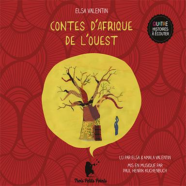 Elsa Valentin - Contes d'Afrique de l'Ouest