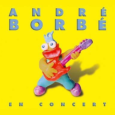 André Borbé - André Borbé en concert