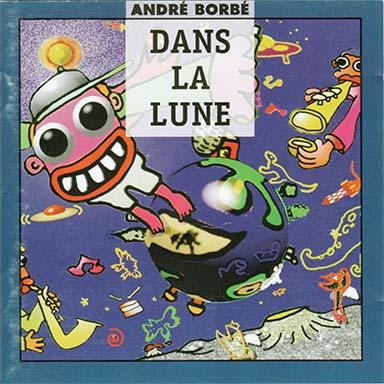 André Borbé - Dans la lune