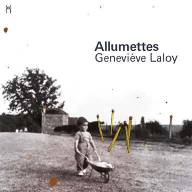 Geneviève Laloy - Allumettes