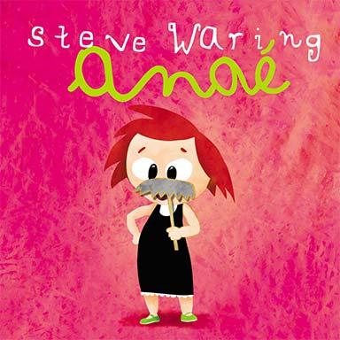 Steve Waring - Anaé
