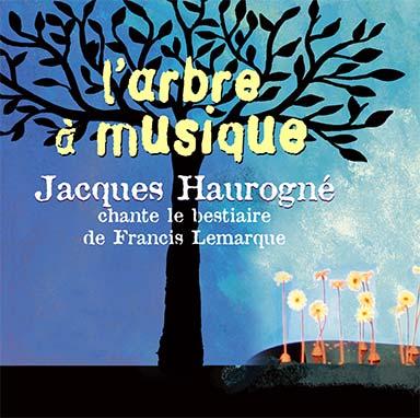 Jacques Haurogné - L'arbre à musique
