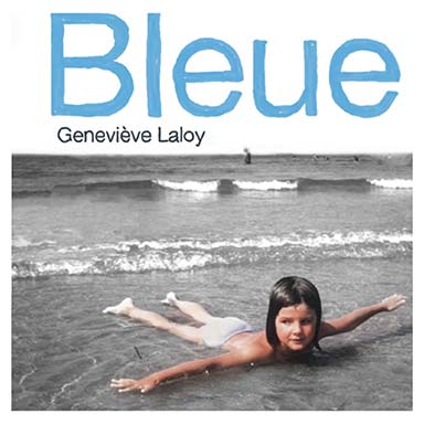 Geneviève Laloy - Bleue